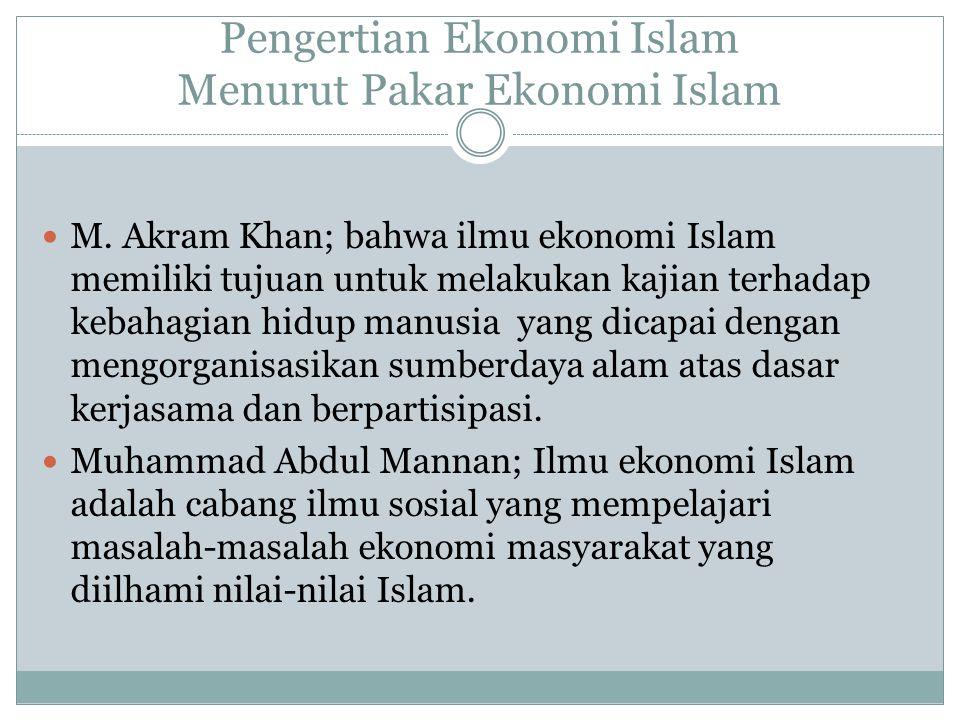 Pengertian Ekonomi Islam Menurut Pakar Ekonomi Islam