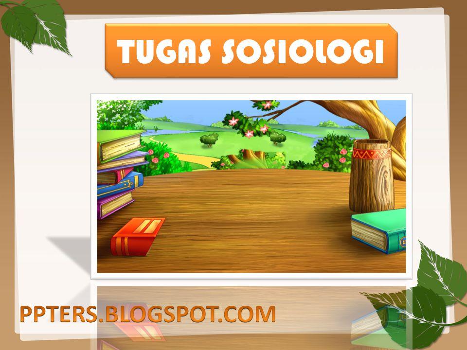 TUGAS SOSIOLOGI PPTERS.BLOGSPOT.COM
