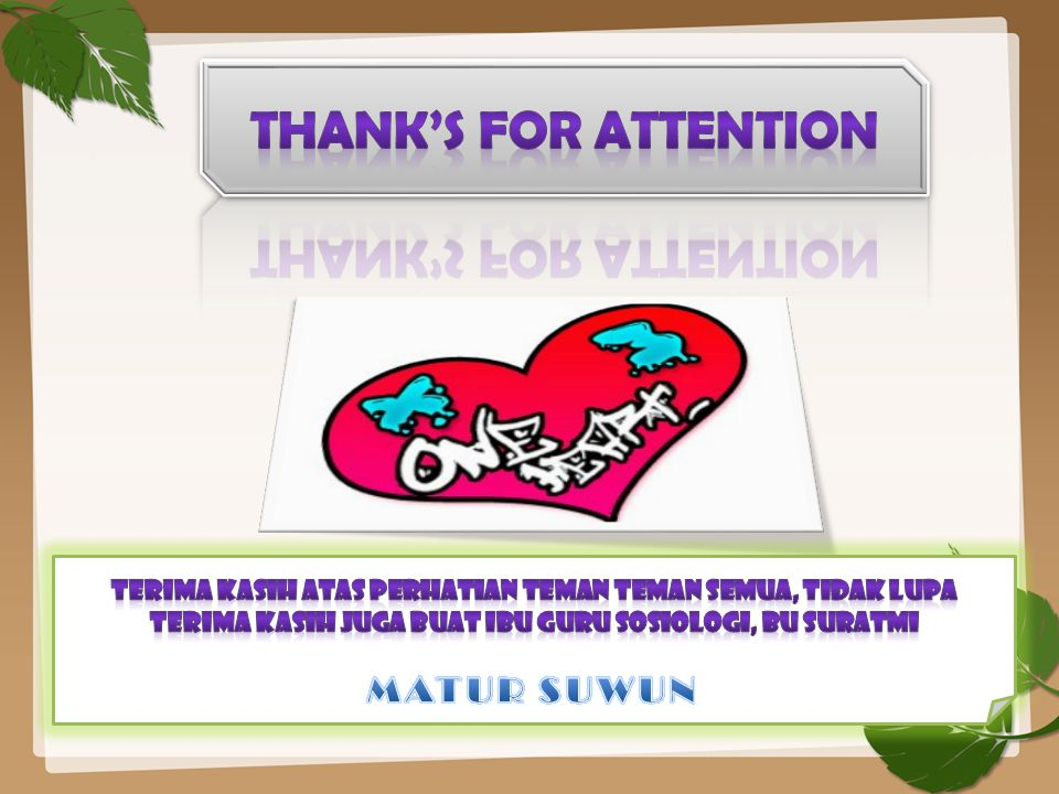 THANK'S FOR ATTENTION MATUR SUWUN