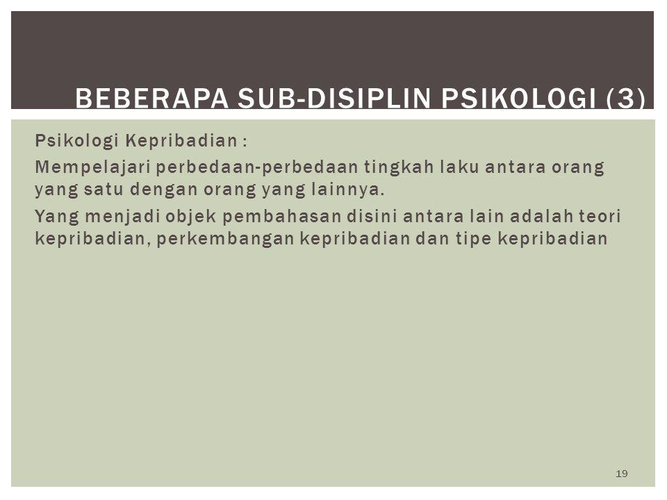 Beberapa Sub-Disiplin Psikologi (3)