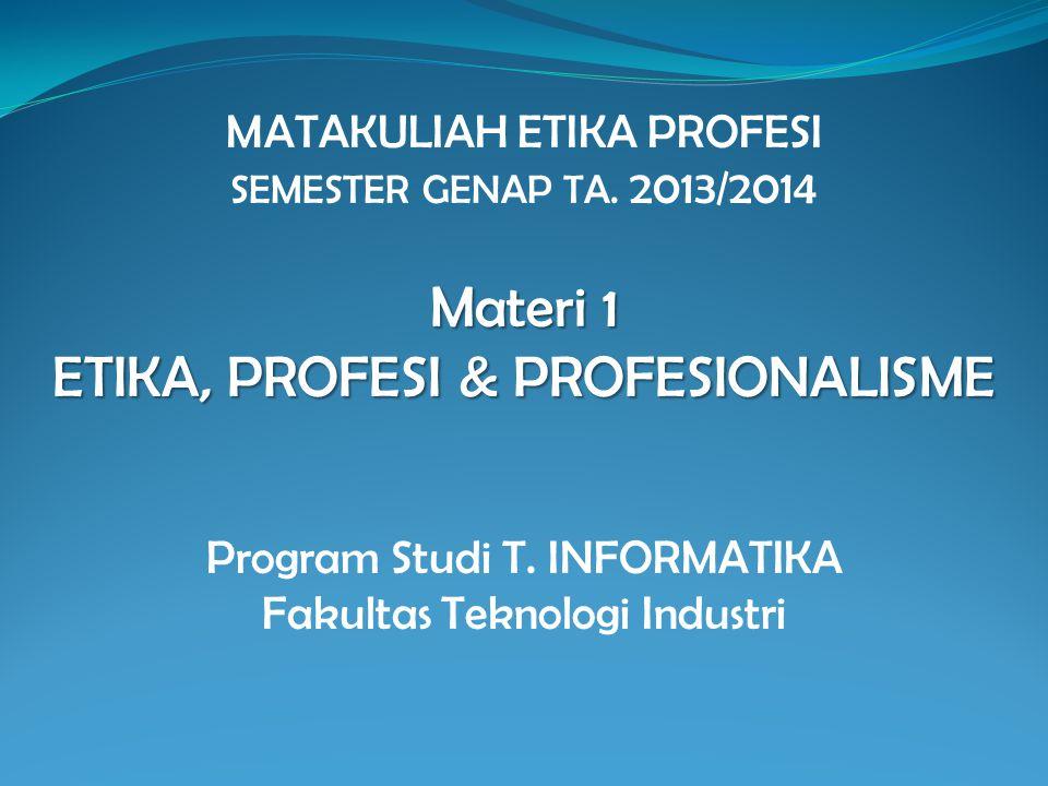 MATAKULIAH ETIKA PROFESI SEMESTER GENAP TA
