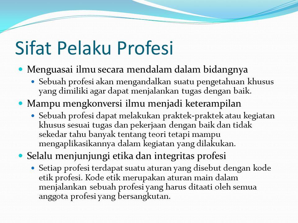 Sifat Pelaku Profesi Menguasai ilmu secara mendalam dalam bidangnya