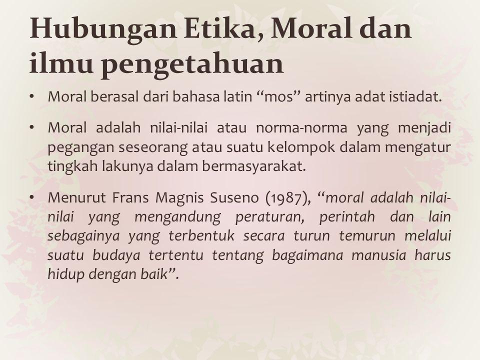 Hubungan Etika, Moral dan ilmu pengetahuan