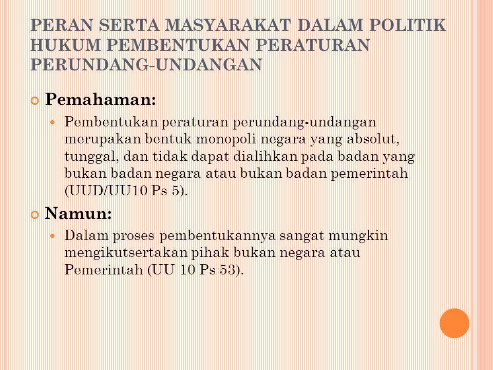 PERAN SERTA MASYARAKAT DALAM POLITIK HUKUM PEMBENTUKAN PERATURAN PERUNDANG-UNDANGAN