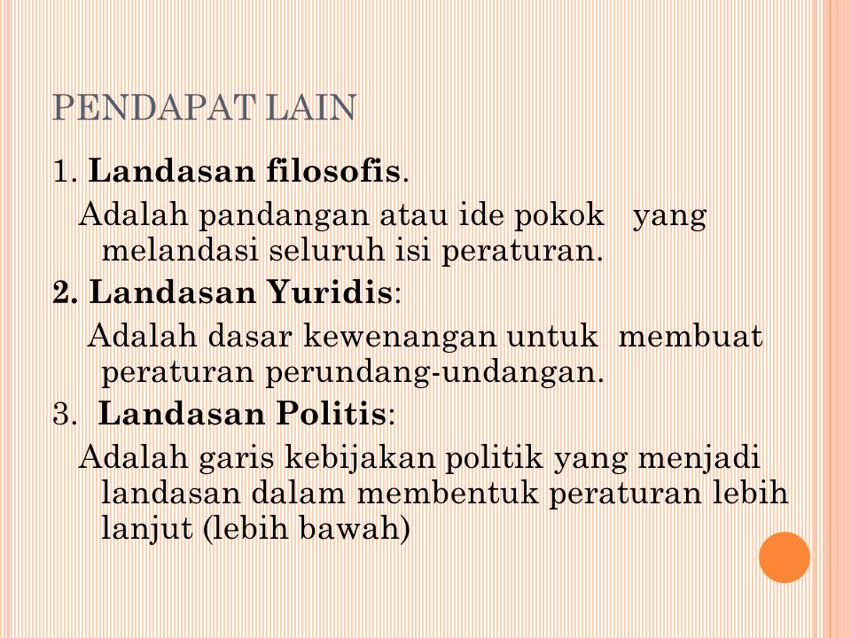PENDAPAT LAIN 1. Landasan filosofis.