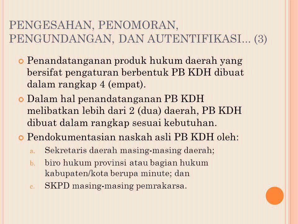 PENGESAHAN, PENOMORAN, PENGUNDANGAN, DAN AUTENTIFIKASI... (3)