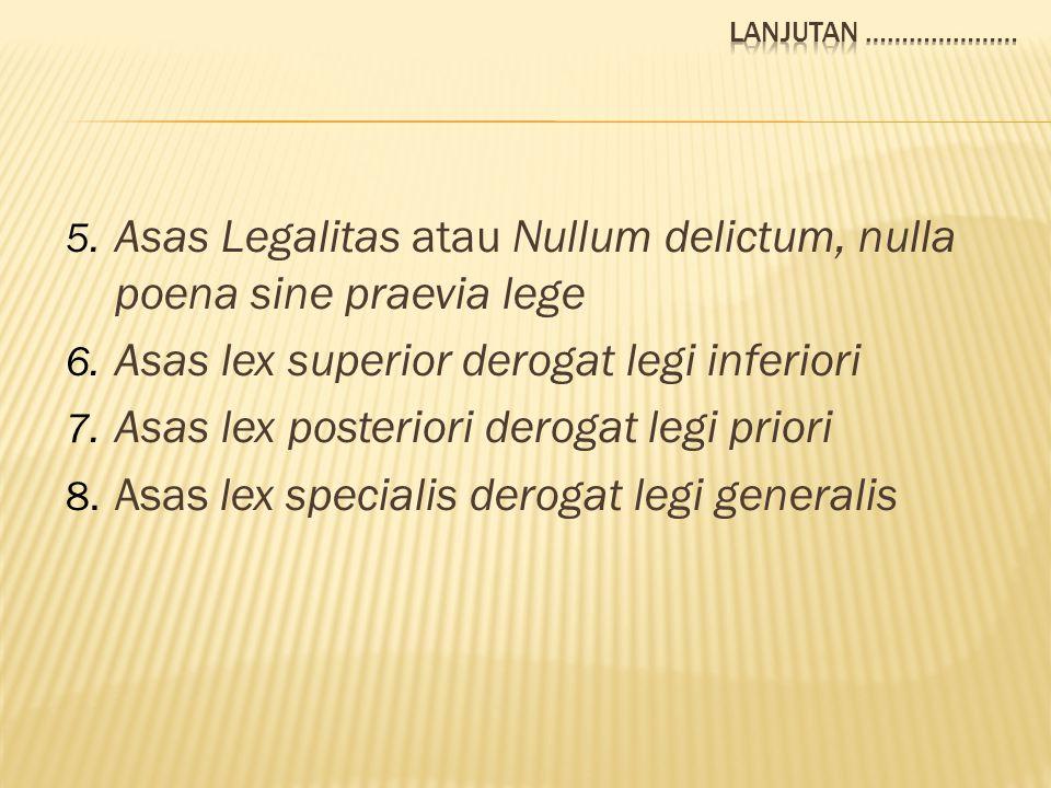 Asas Legalitas atau Nullum delictum, nulla poena sine praevia lege
