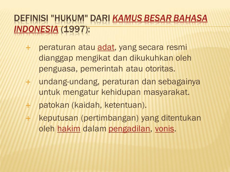 Definisi hukum dari Kamus Besar Bahasa Indonesia (1997):
