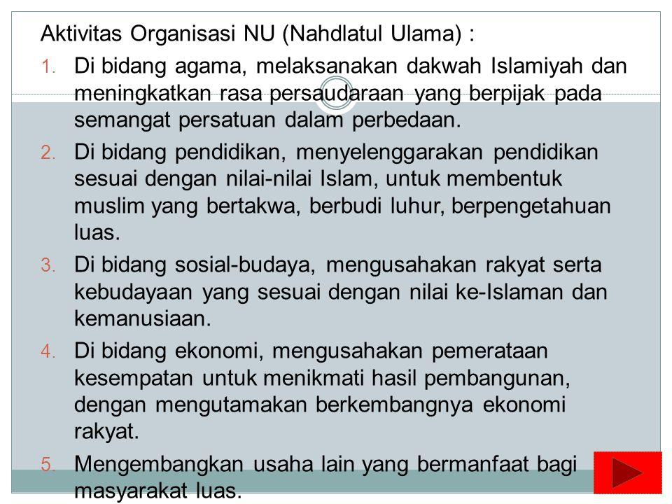 Aktivitas Organisasi NU (Nahdlatul Ulama) :