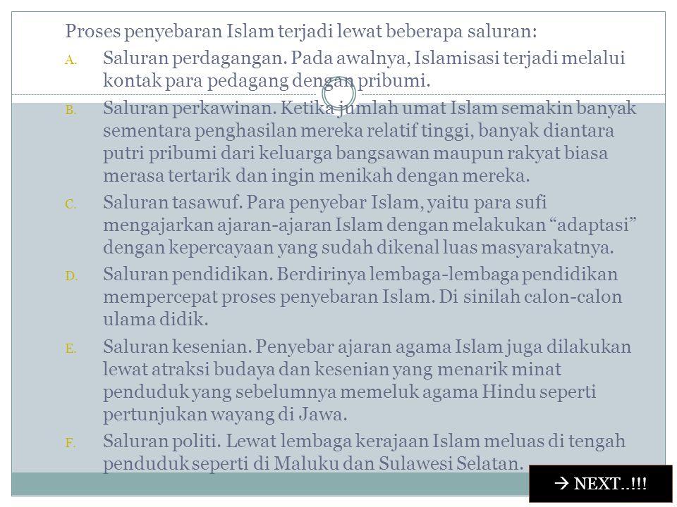 Proses penyebaran Islam terjadi lewat beberapa saluran: