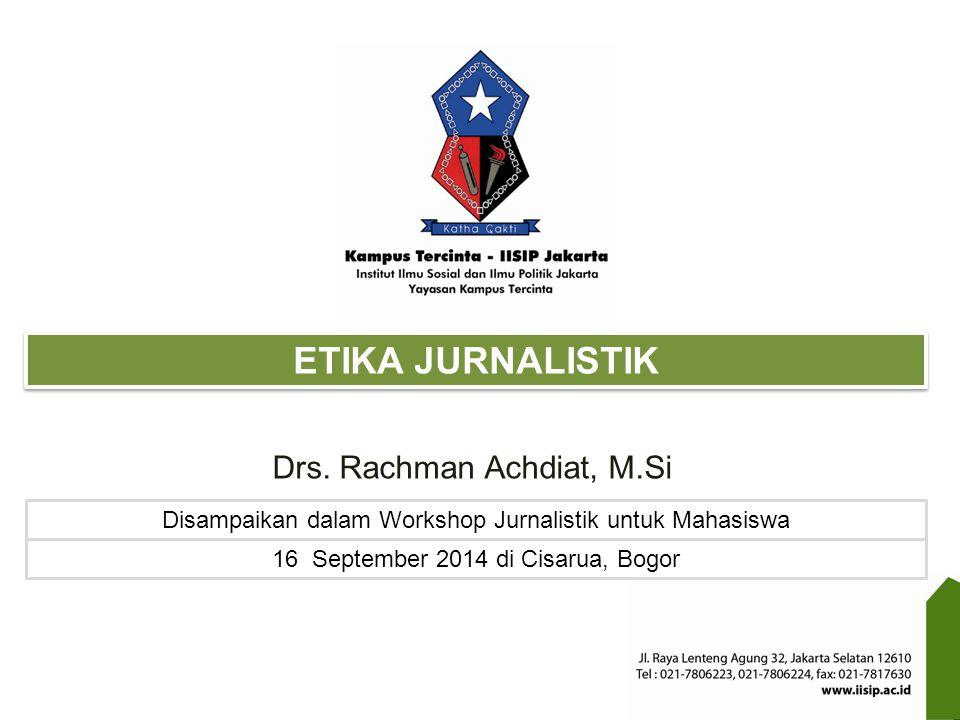 ETIKA JURNALISTIK Drs. Rachman Achdiat, M.Si