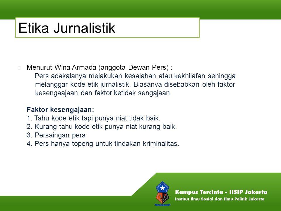 Etika Jurnalistik Menurut Wina Armada (anggota Dewan Pers) :