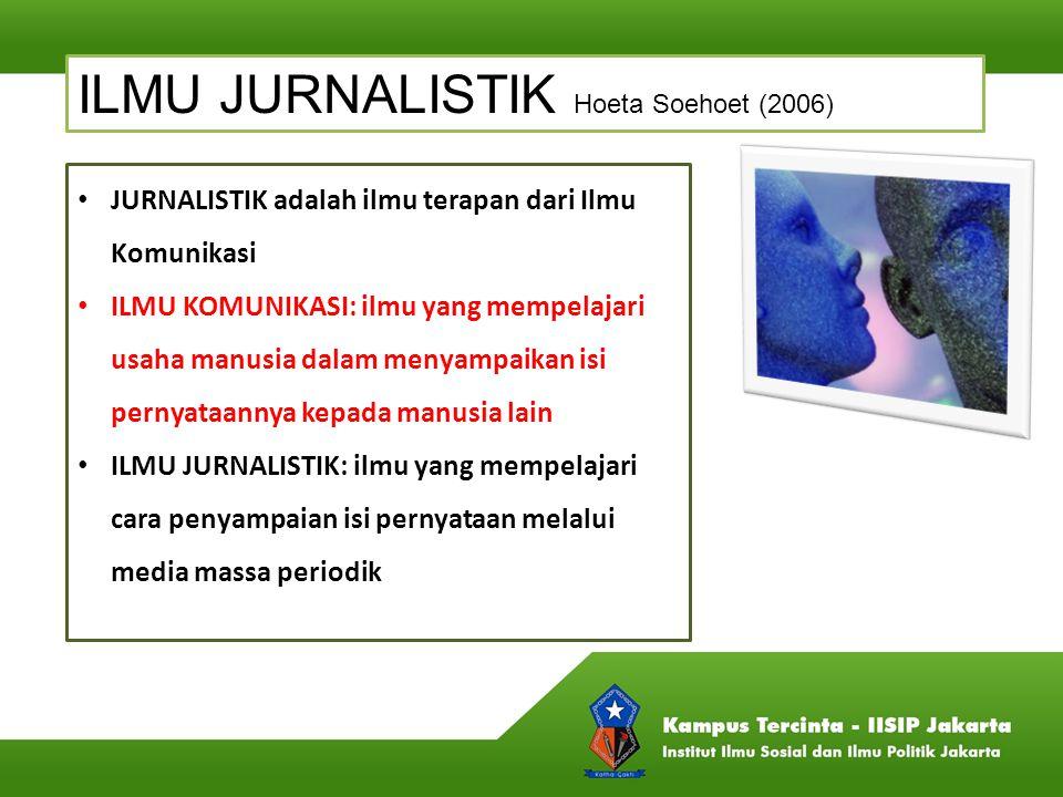 ILMU JURNALISTIK Hoeta Soehoet (2006)