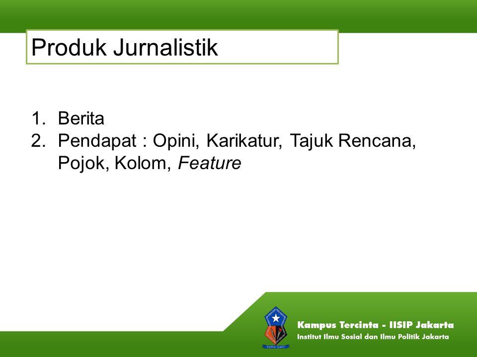 Produk Jurnalistik Berita