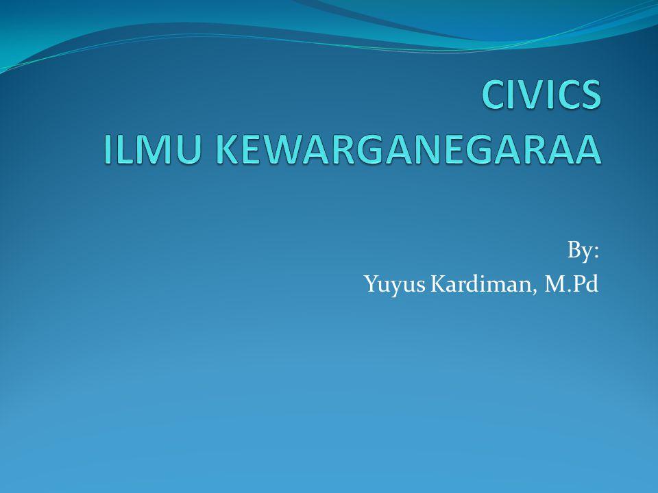CIVICS ILMU KEWARGANEGARAA