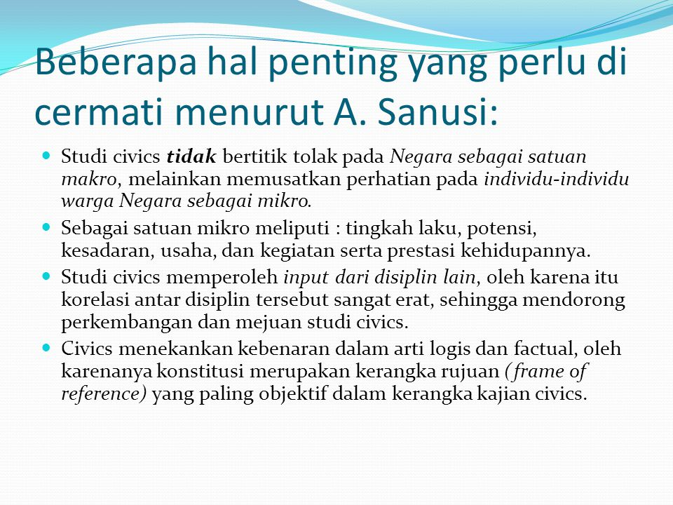 Beberapa hal penting yang perlu di cermati menurut A. Sanusi: