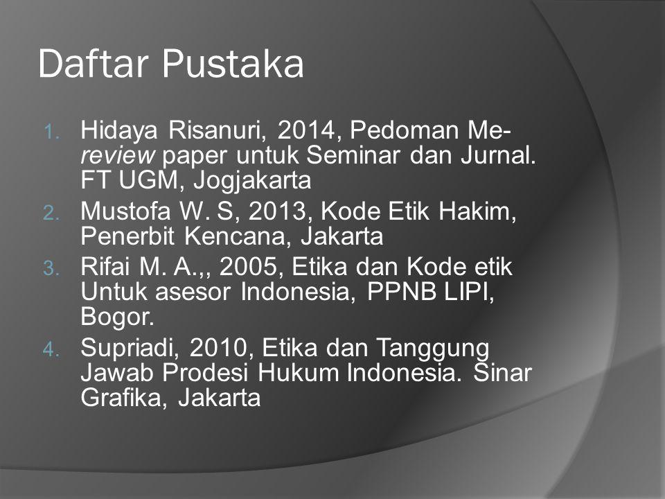 Daftar Pustaka Hidaya Risanuri, 2014, Pedoman Me-review paper untuk Seminar dan Jurnal. FT UGM, Jogjakarta.