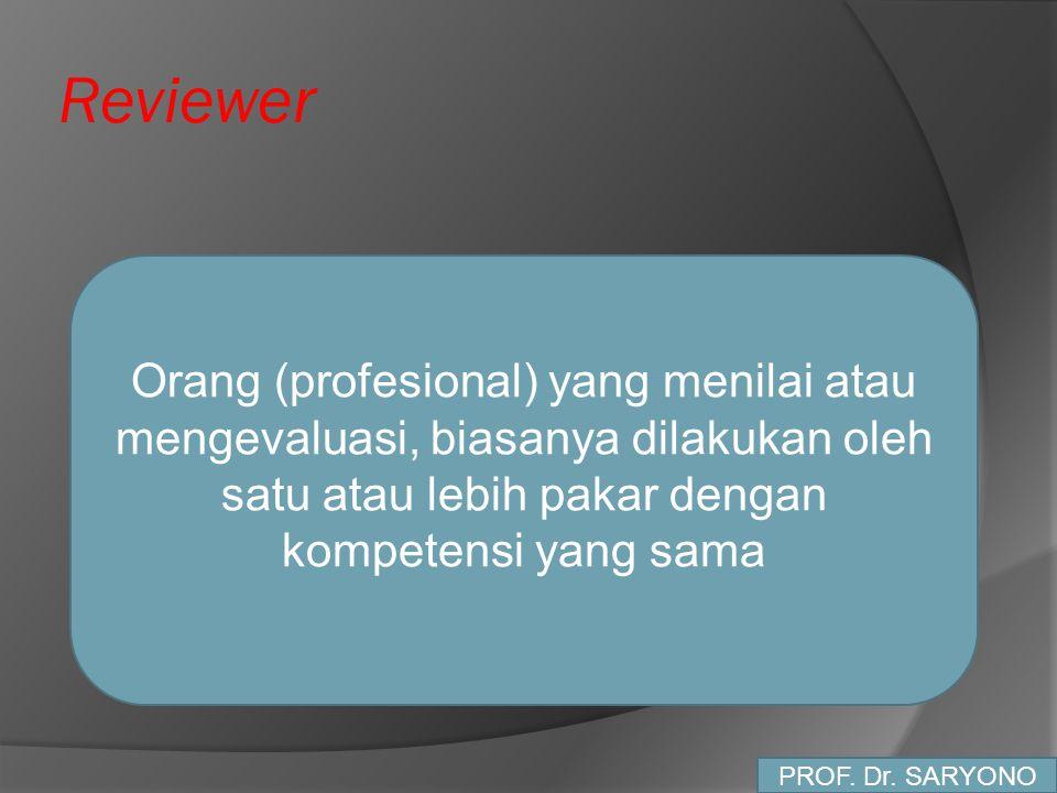 Reviewer Orang (profesional) yang menilai atau mengevaluasi, biasanya dilakukan oleh satu atau lebih pakar dengan kompetensi yang sama.