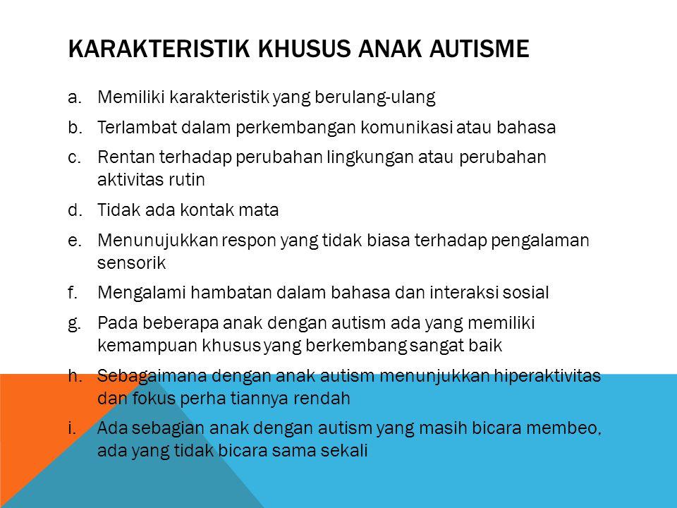 Karakteristik khusus anak autisme