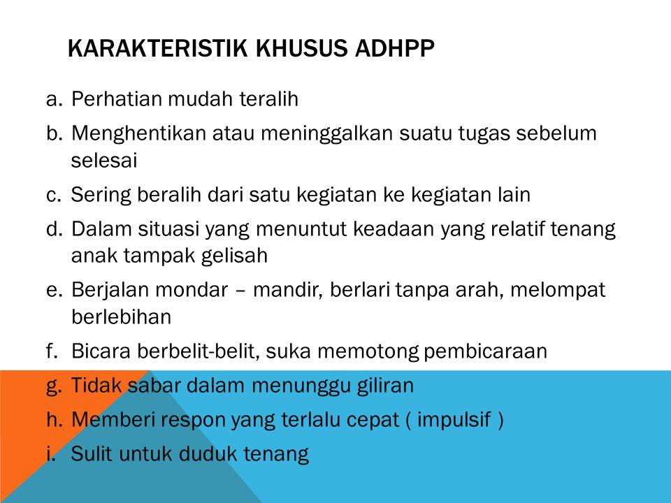 Karakteristik khusus adhpp