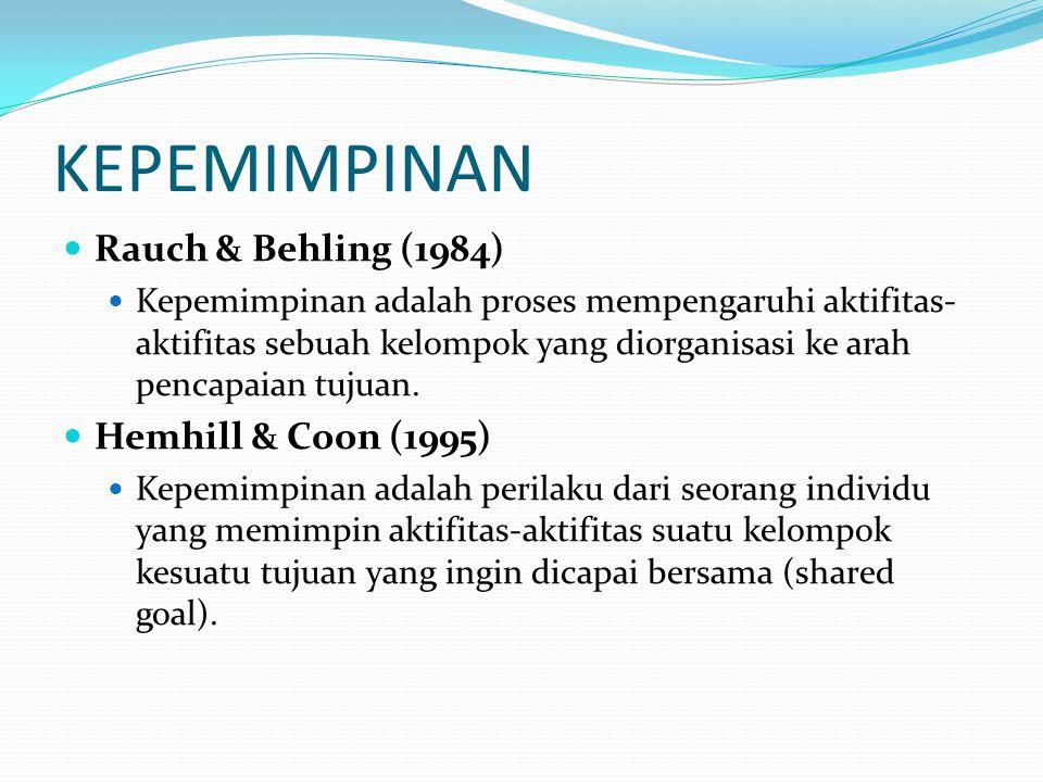 KEPEMIMPINAN Rauch & Behling (1984) Hemhill & Coon (1995)