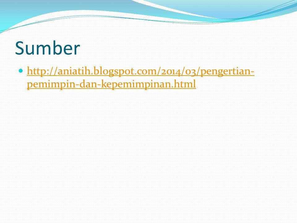 Sumber http://aniatih.blogspot.com/2014/03/pengertian-pemimpin-dan-kepemimpinan.html