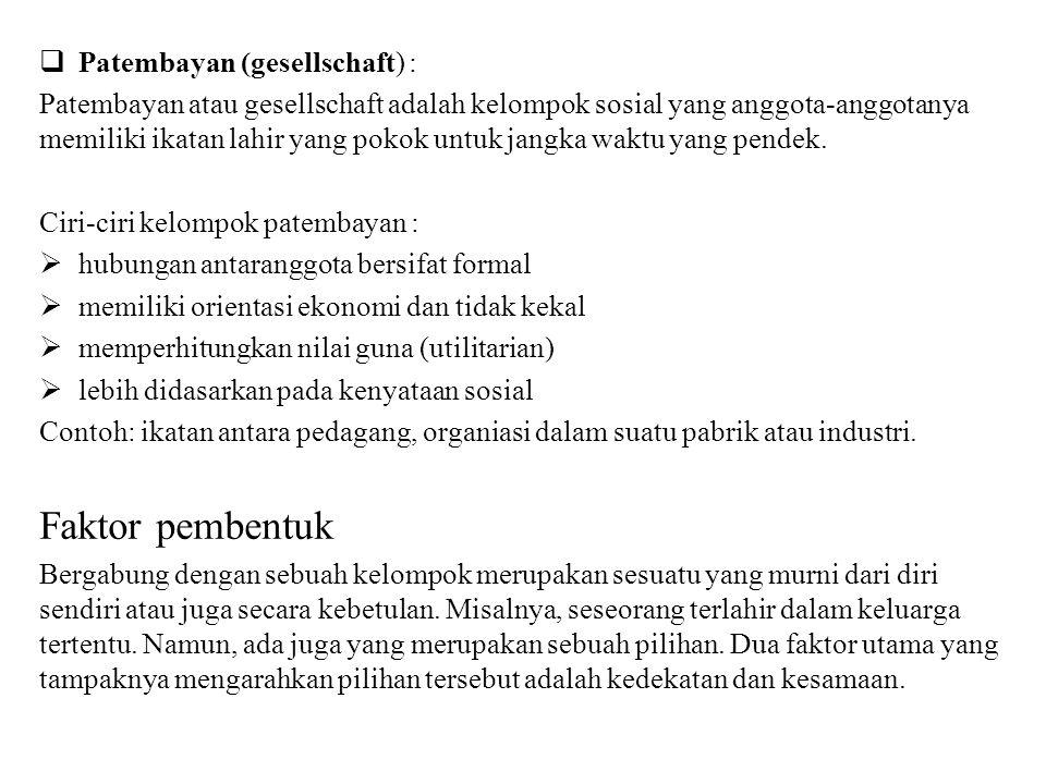 Faktor pembentuk Patembayan (gesellschaft) :