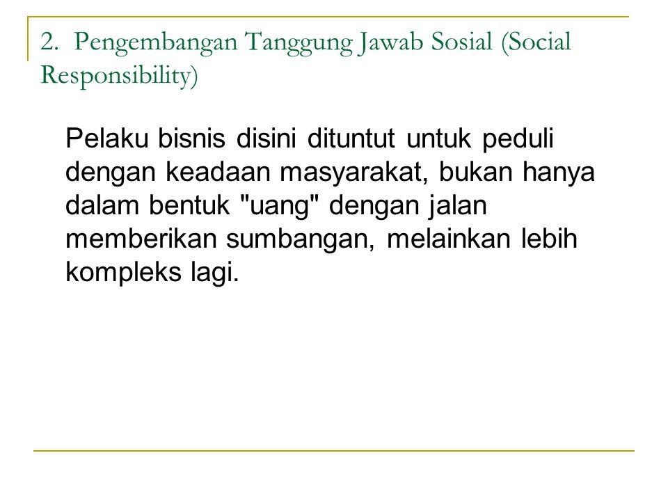 2. Pengembangan Tanggung Jawab Sosial (Social Responsibility)