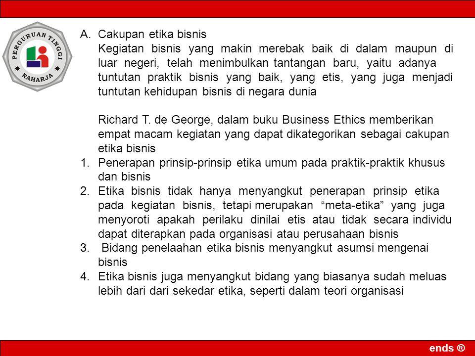 A. Cakupan etika bisnis