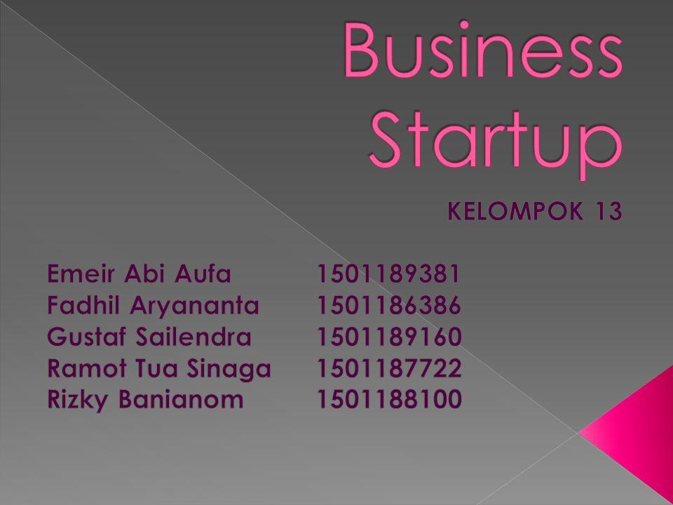 Business Startup KELOMPOK 13 Emeir Abi Aufa 1501189381