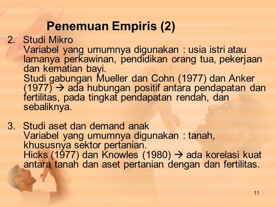 Penemuan Empiris (2) Studi Mikro