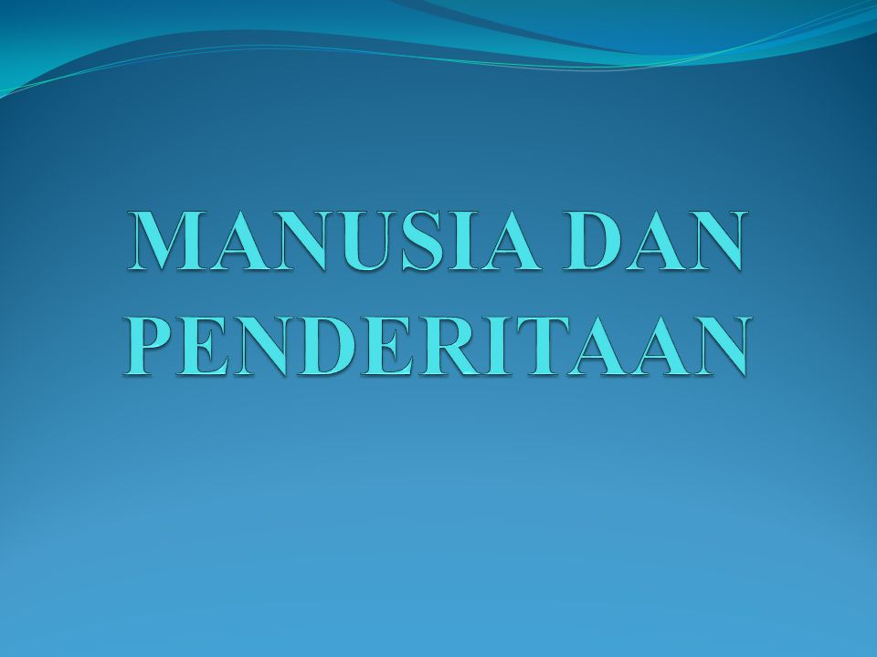 MANUSIA DAN PENDERITAAN
