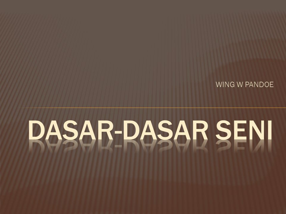 WING W PANDOE DASAR-DASAR SENI