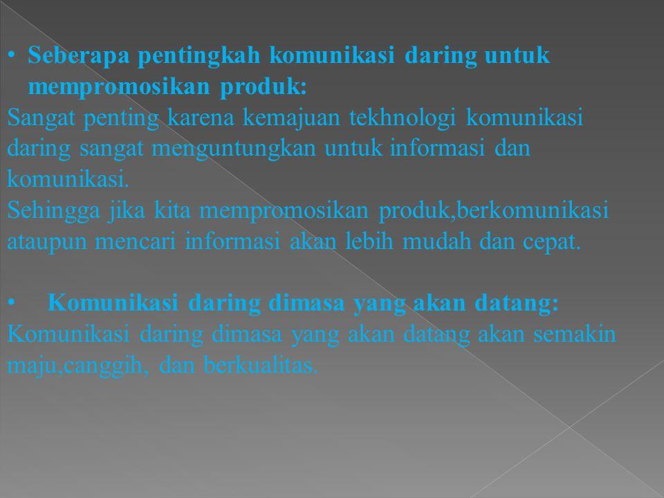 Seberapa pentingkah komunikasi daring untuk mempromosikan produk: