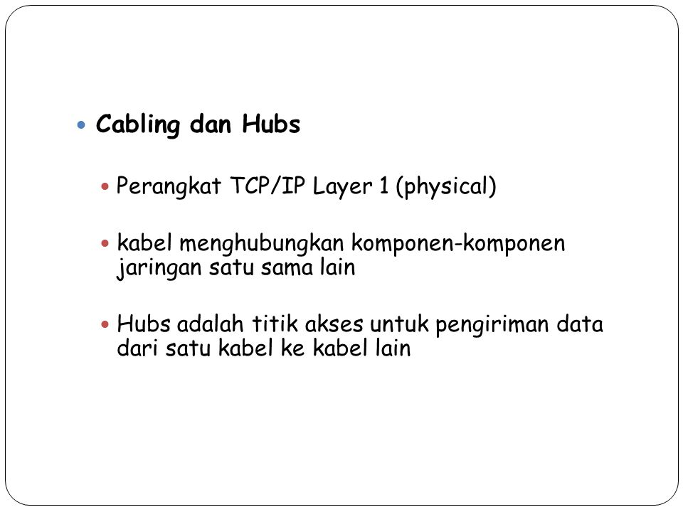 Cabling dan Hubs Perangkat TCP/IP Layer 1 (physical)