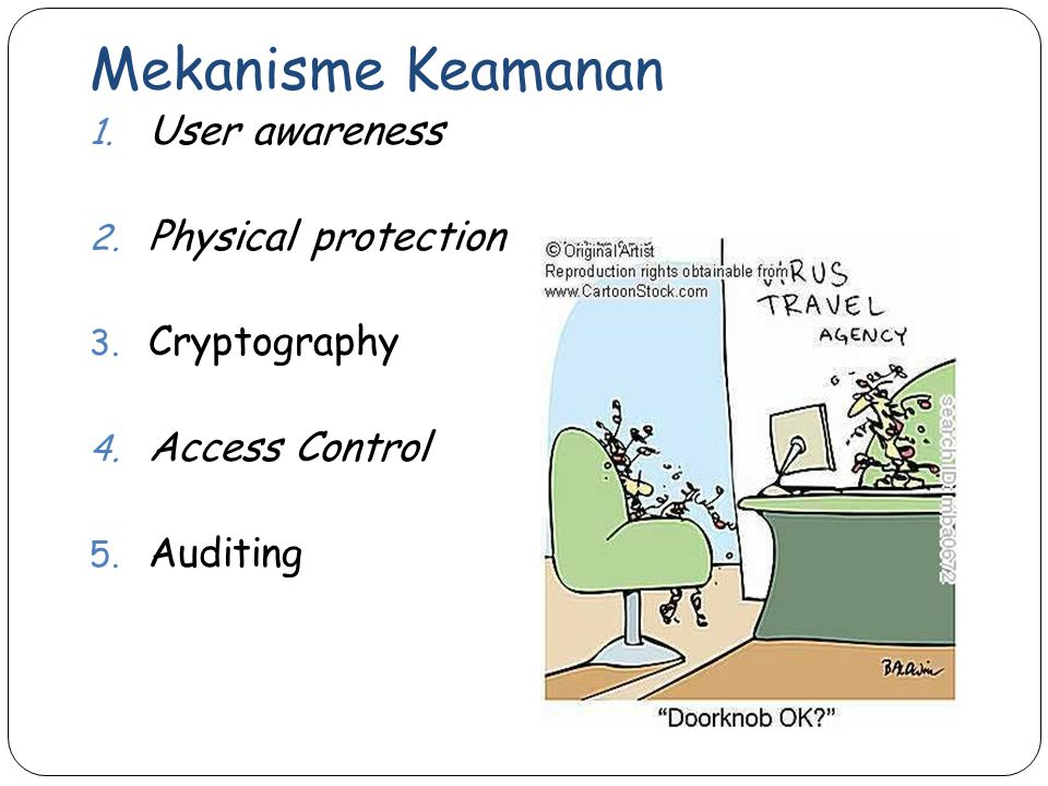 Mekanisme Keamanan User awareness Physical protection Cryptography