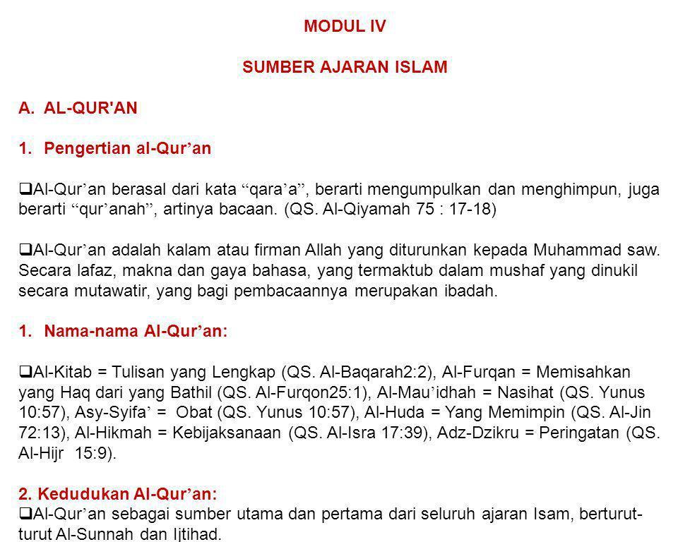 MODUL IV SUMBER AJARAN ISLAM. AL-QUR AN. Pengertian al-Qur'an.