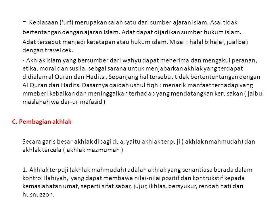 - Kebiasaan ('urf) merupakan salah satu dari sumber ajaran islam