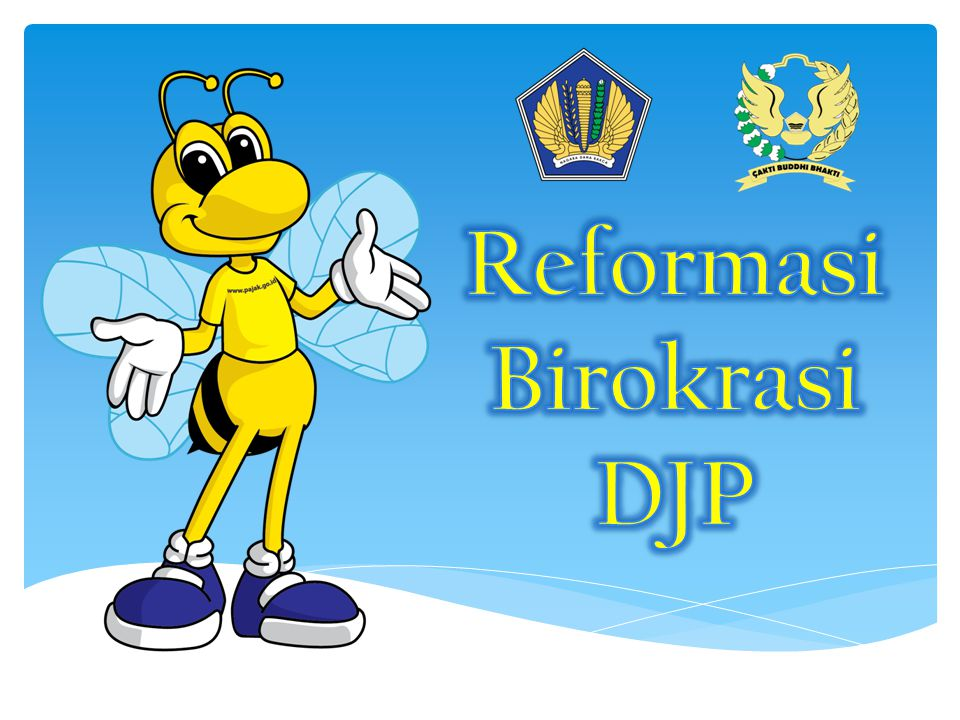 Reformasi Birokrasi DJP