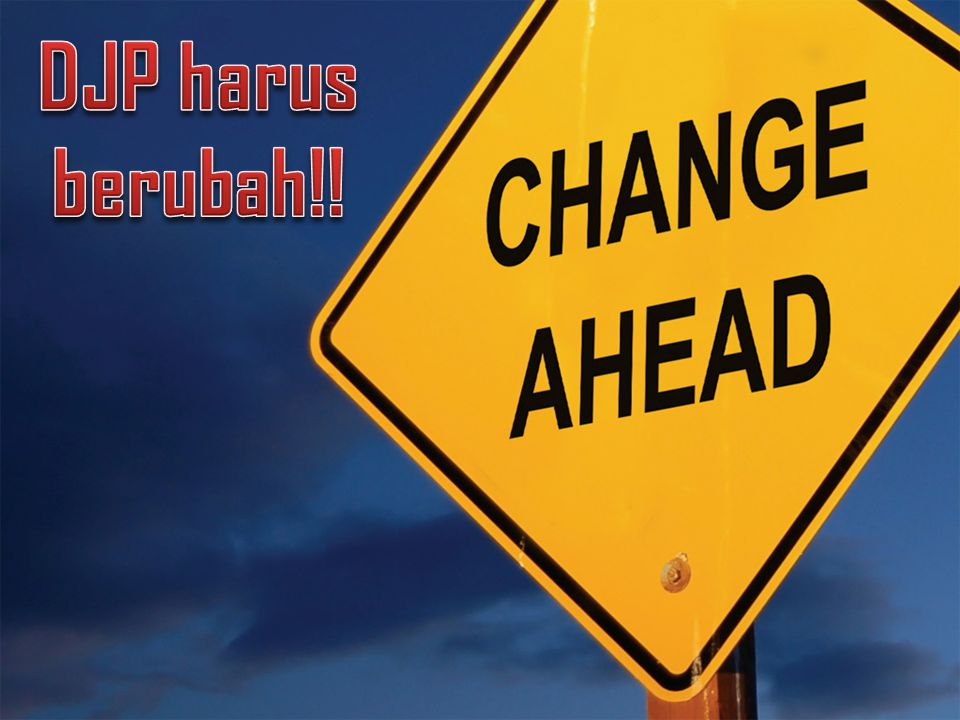 DJP harus berubah!!