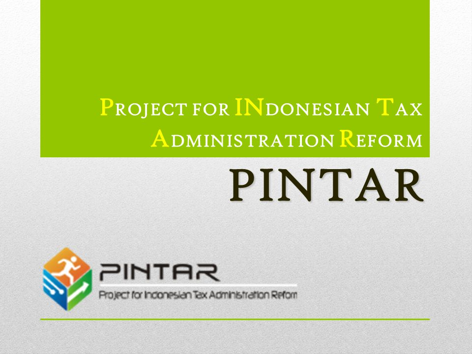 PROJECT FOR INDONESIAN TAX ADMINISTRATION REFORM
