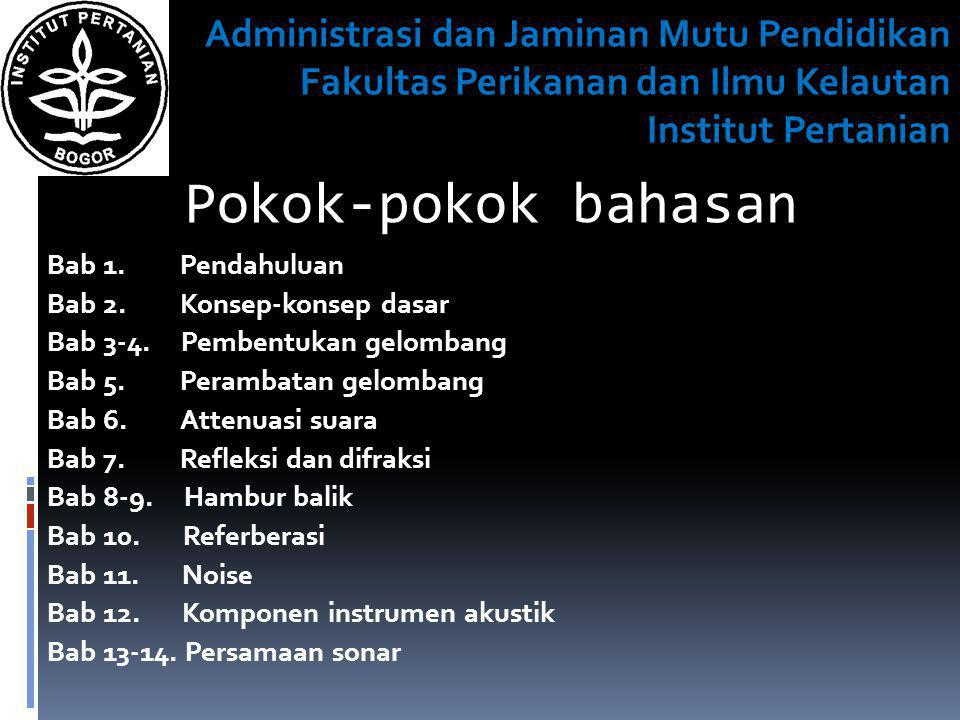 Pokok-pokok bahasan Administrasi dan Jaminan Mutu Pendidikan Fakultas Perikanan dan Ilmu Kelautan Institut Pertanian.