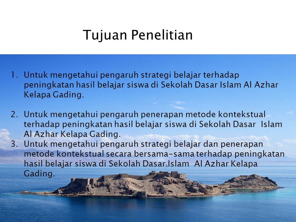 Tujuan Penelitian 1. Untuk mengetahui pengaruh strategi belajar terhadap. peningkatan hasil belajar siswa di Sekolah Dasar Islam Al Azhar.
