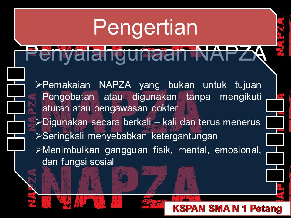 Pengertian Penyalahgunaan NAPZA