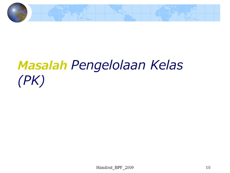 Masalah Pengelolaan Kelas (PK)