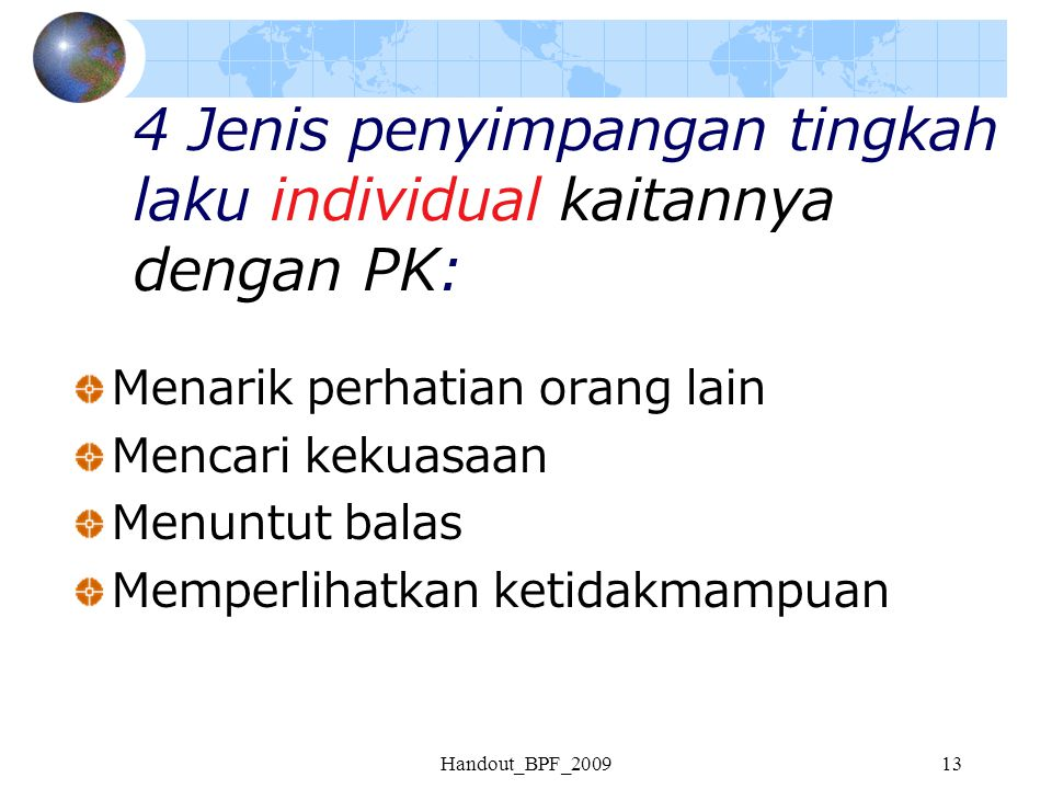 4 Jenis penyimpangan tingkah laku individual kaitannya dengan PK: