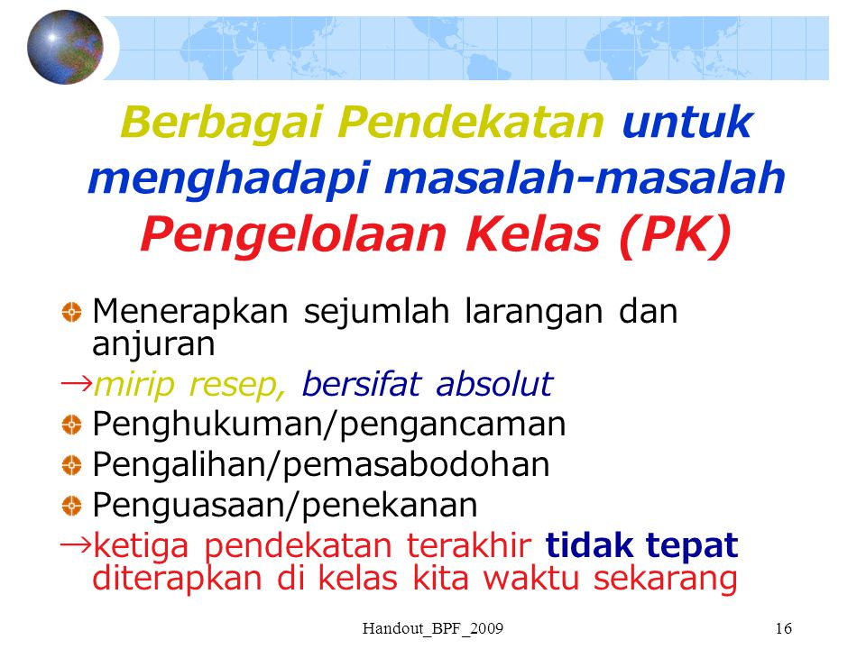 Berbagai Pendekatan untuk menghadapi masalah-masalah Pengelolaan Kelas (PK)