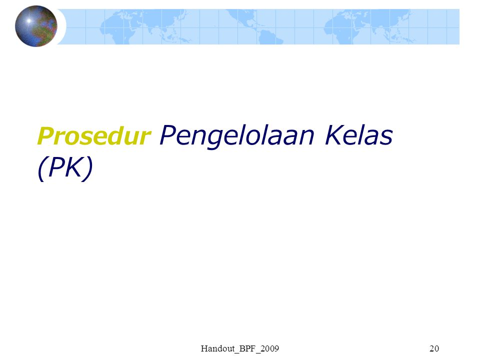 Prosedur Pengelolaan Kelas (PK)