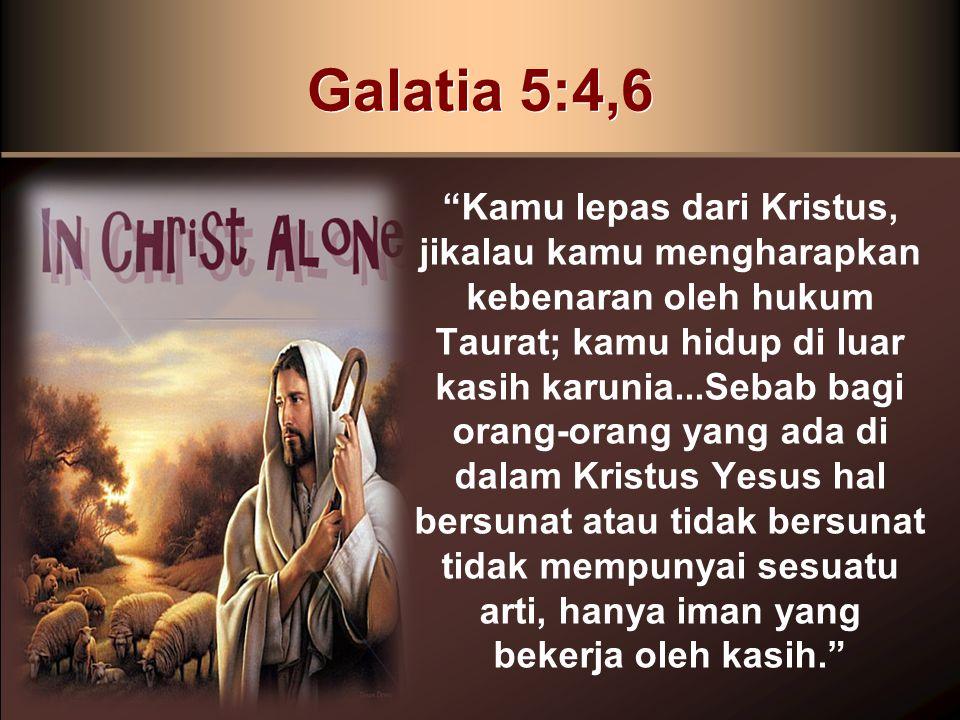 Galatia 5:4,6