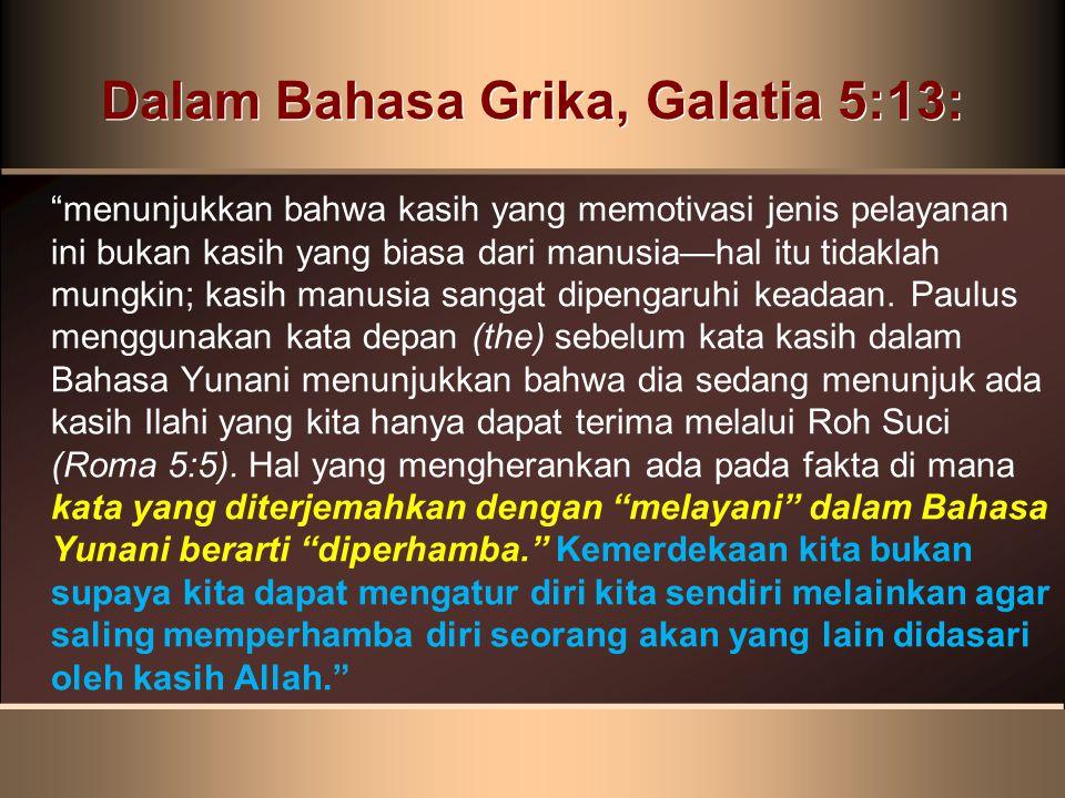 Dalam Bahasa Grika, Galatia 5:13: